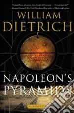 Napoleon's Pyramids libro in lingua di Dietrich William