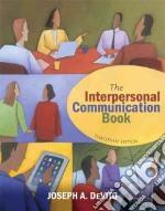 The Interpersonal Communication Book libro in lingua di Devito Joseph A.