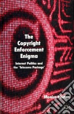 The Copyright Enforcement Enigma libro in lingua di Horten Monica