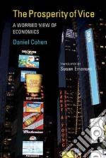 The Prosperity of Vice libro in lingua di Cohen Daniel, Emanuel Susan (TRN)