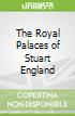 The Royal Palaces of Stuart England