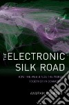 The Electronic Silk Road