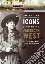 Icons of the American West libro in lingua di Bakken Gordon Morris (EDT)