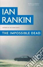 The Impossible Dead libro in lingua di Rankin Ian