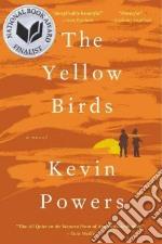 The Yellow Birds libro in lingua di Powers Kevin