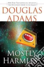 Mostly Harmless libro in lingua di Adams Douglas