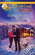 Alaskan Hearts libro in lingua di Wilson Teri