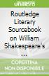 Routledge Literary Sourcebook on William Shakespeare's ...