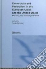 Democracy And Federalism In The European Union And The United States libro in lingua di Fabbrini Sergio (EDT)