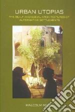 Urban Utopias libro in lingua di Miles Malcolm