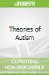 Theories of Autism