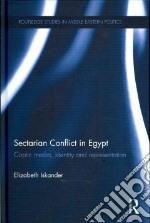 Sectarian Conflict in Egypt libro in lingua di Iskander Elizabeth