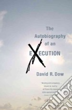 The Autobiography of an Execution libro in lingua di Dow David R.