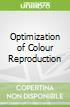 Optimization of Colour Reproduction