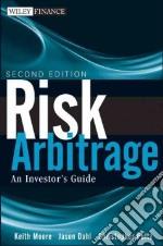 Risk Arbitrage libro in lingua di Moore Keith M., Dahl Jason, Pultz Christopher