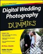 Digital Wedding Photography for Dummies libro in lingua di Murphy Amber