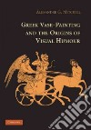 Greek Vase-Painting and the Origins of Visual Humor