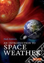 An Introduction to Space Weather libro in lingua di Moldwin Mark