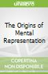 The Origins of Mental Representation