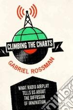 Climbing the Charts libro in lingua di Rossman Gabriel