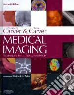 Medical Imaging: Techniques, Reflection and Evaluation libro in lingua di Barry Carver
