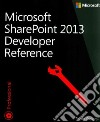 Microsoft(R) SharePoint(R) 2013 Developer Reference