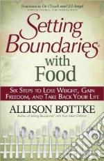 Setting Boundaries With Food libro in lingua di Bottke Allison