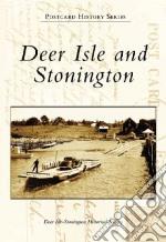 Deer Isle and Stonington libro in lingua di Deer Isle-Stonington Historical Society