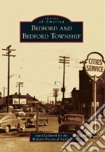 Bedford and Bedford Township libro in lingua di Caldwell Janet