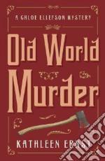 Old World Murder libro in lingua di Ernst Kathleen