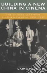 Building a New China in Cinema libro in lingua di Laikwan Pang