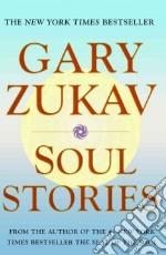 Soul Stories libro in lingua di Zukav Gary