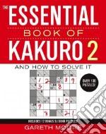 The Essential Book of Kakuro 2 libro in lingua di Moore Gareth