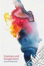 Emotion and Imagination libro in lingua di Morton Adam