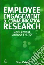 Employee Engagement & Communication Research libro in lingua di Walker Susan