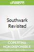 Southwark Revisited