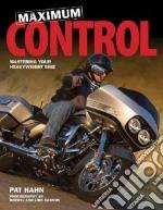 Maximum Control libro in lingua di Hahn Pat, Cannon Darryl (PHT), Cannon Lori (PHT)