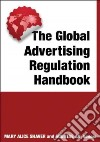 The Global Advertising Regulation Handbook
