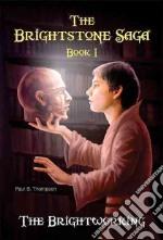 The Brightworking libro in lingua di Thompson Paul B.