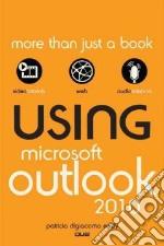 Using Microsoft Outlook 2010 libro in lingua di Eddy Patricia DiGiacomo