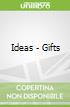 Ideas - Gifts