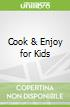 Cook & Enjoy for Kids