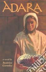 Adara libro in lingua di Gormley Beatrice