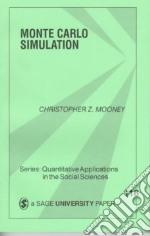 Monte Carlo Simulation libro in lingua di Mooney Christopher Z.