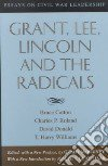 Grant, Lee, Lincoln and the Radicals