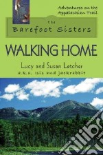 The Barefoot Sisters Walking Home libro in lingua di Letcher Lucy, Letcher Susan