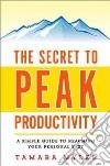 The Secret to Peak Productivity libro str
