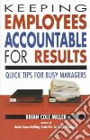 Keeping Employees Accountable for Results libro str