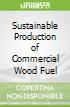 Sustainable Production of Commercial Wood Fuel