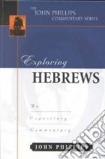 Exploring Hebrews libro in lingua di Phillips John